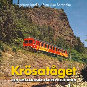 Krösatåget - Den småländska tågrevolutionen